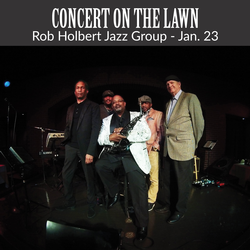 Concert on the Lawn - Rob Holbert Jazz Group